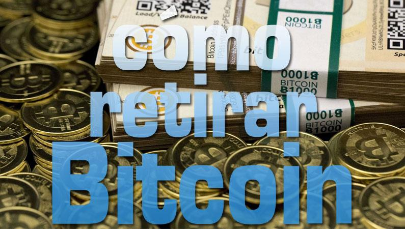 cómo retirar bitcoin