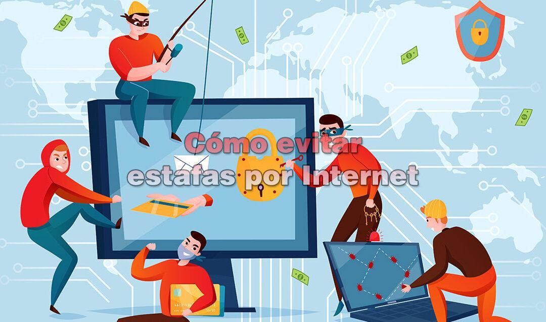 cómo evitar estafas por Internet