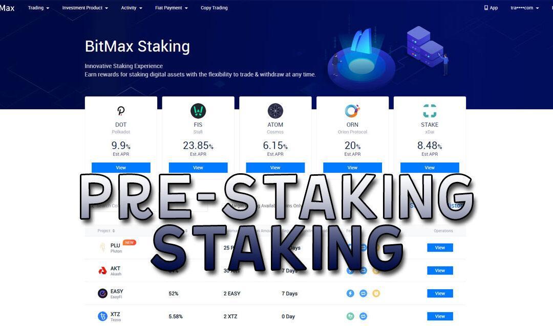 Pre-Staking y Staking en BitMax